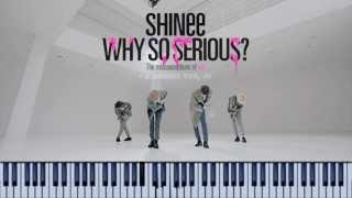 """Why So Serious?"" Piano cover 피아노 커버 - SHINee 샤이니"