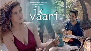 IK VAARI Video Song | Feat. Ayushmann Khurrana & Aisha Sharma | T-Series width=