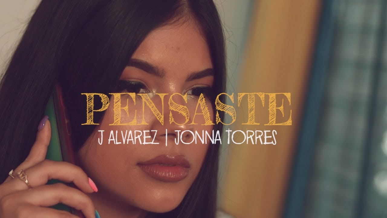 Pensaste - J Álvarez x Jonna Torres