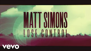 Matt Simons - Lose Control - official lyric video