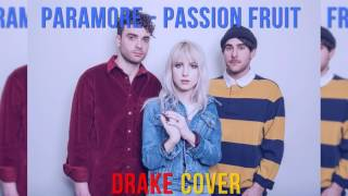Paramore - Passionfruit (Audio Drake Cover)