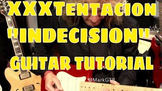 """Indecision"" XXXTentacion - Electric Guitar Tutorial"