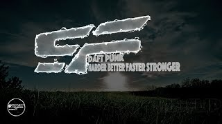 Daft Punk - Harder Better Faster Stronger [Soul Faya Re-Flip]