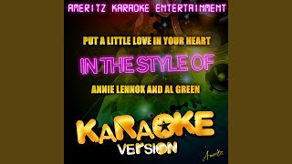 Put a Little Love in Your Heart (In the Style of Annie Lennox and AL Green) (Karaoke Version)