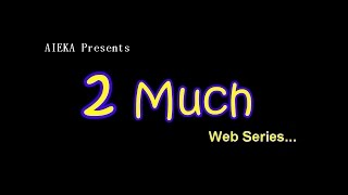 2 Much | Promo - AIEKA.