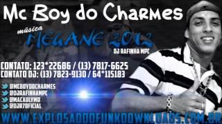 MC BOY DO CHARMES - MEGANE 2012 'VRS NOVA (DJ RAFINHA MPC)