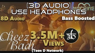 Cheez Badi | 3D Audio | Machine | Udit Narayan | Virtual 3D Audio | HQ width=