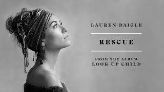 Lauren Daigle: Rescue - 1 HOUR [Lyrics]
