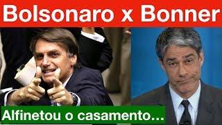 Bolsonaro no JN choca e alfineta o Casamento de William Bonner!