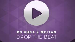 DJ Kuba & Neitan - Drop The Beat (feat. Nicci) | OUT NOW