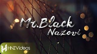 Mr.Black - Nazovi (Official HD Lyrics Video)