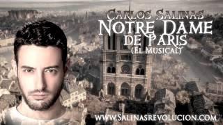 CARLOS SALINAS - NOTRE DAME DE PARIS (El Musical)