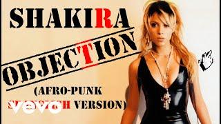 Shakira - Objection (Afro Punk Spanglish Version)