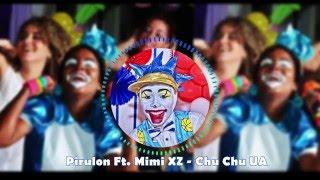 Pirulon Ft. Mimi XZ - Chu Chu UA, Chu Chu UA (Dembow 2016)