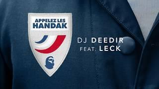 DJ Deedir - Appelez les Handak (ft. Leck)