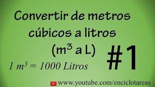 Convertir de Metros Cúbicos a Litros (m3 a L) #1