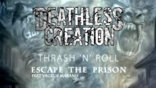 Deathless Creation - Escape The Prison feat  Vagelis Maranis