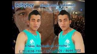 Cantor Balbyboy - Mentes tão bem __-Arrocha 2012 __o Novo Sucesso___Vol...02