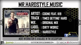 Coone ft. K19 - Times Gettin' Hard (FULL) [HQ|HD]
