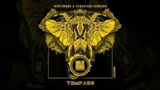 Dirtywork & Sebastian Serrano - Tempaso OUT NOW!