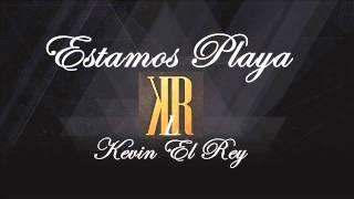 Estamos Playa - Kevin El Rey (ZUMBA) 2015