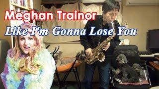 Like I'm Gonna Lose You (Meghan Trainor ft. John Legend) Alto Saxophone & Tenor Saxophone Cover