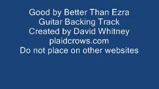 Good by Better Than Ezra Guitar Backing Track