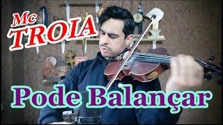 MC TROIA - PODE BALANÇAR by Douglas Mendes (Violin Cover)