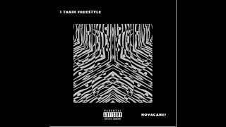 1 Train Freestyle - Novacane! (Re PROD. by Novacane!)