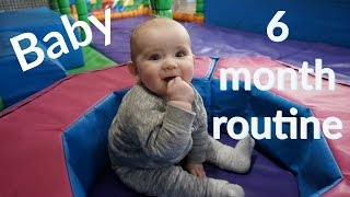 6 MONTH BABY ROUTINE