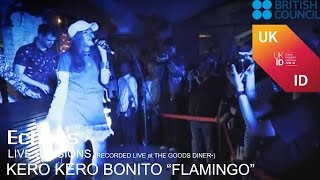 "ECHOES ""LIVE"" SESSIONS : KERO KERO BONITO ""FLAMINGO"" (RECORDED LIVE at The Goods Diner•)"