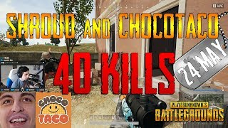 PUBG | Shroud and chocoTaco | 40 Kills
