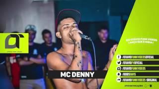 MC Denny - Toma toma Safadinha (Musica nova 2017 - Lançamento 2017)
