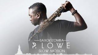 P. Lowe x Trey Songz - Slow Motion - SaxoKizomba 2016