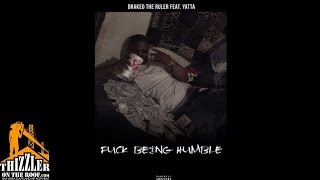 DrakeO The Ruler ft. Yatta - Fuck Being Humble [Prod. LewisYouNasty, Young Page] [Thizzler.com]