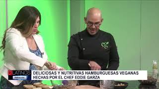 Eddie Garza y sus nuevas hamburguesas veganas