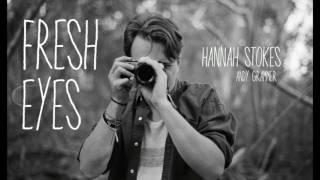 Fresh Eyes - Andy Grammer // Hannah Stokes (cover)