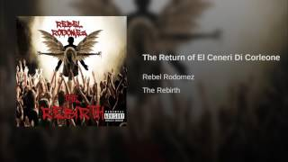 The return of el ceneri di corleonerebel rodomez