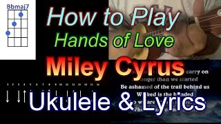 How to play Hands of Love by Miley Cyrus Ukulele Guitar Chords with Lyrics
