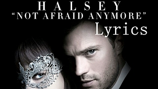 Halsey - Not Afraid Anymore (Fifty Shades Darker OST/Lyrics)