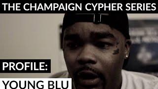 Champaign Cypher Series Participant Profile: Young Blu