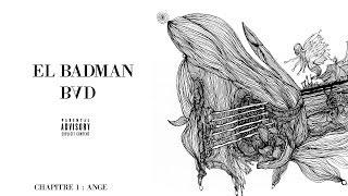 BAD - EL BADMAN (chapitre 1 : ANGE)