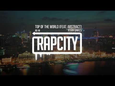 Ryan Oakes - Top Of The World (feat. Abstract)