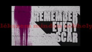Remember Every Scar magyarul