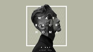 Way back home - B Ray ft.  V#