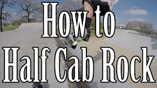 How to do a Half Cab Rock on a Skateboard Mini Ramp