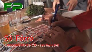 Só Fórró - Lançamento de CD - 1 de Maio 2011