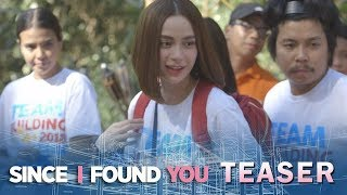 Since I Found You April 27, 2018 Teaser