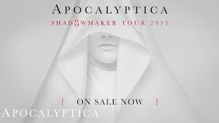 Apocalyptica Shadowmaker Tour 2015