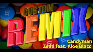Rhythm Heaven Megamix (Custom Remix) - Candyman ~ Zedd feat. Aloe Blacc